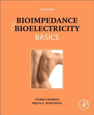 Bioimpedance and Bioelectricity Basics By Grimnes, Sverre/ Martinsen, Orjan G.