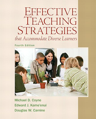 Effective Teaching Strategies That Accommodate Diverse Learners By Coyne, Michael D./ Kame'Enui, Edward J./ Carnine, Douglas W.